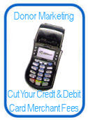 Donor marketing - cut your credit and debit card merchant fees